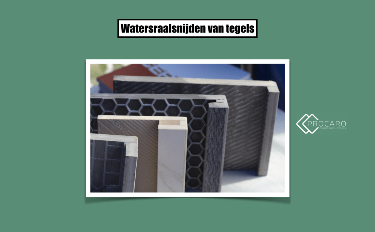 watersraalsnijden -tegels